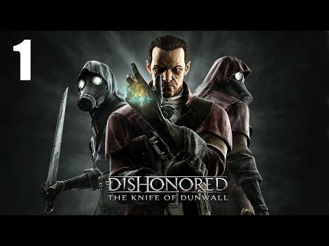 Давайте играть в Dishonored: The Knife of Dunwall часть 1