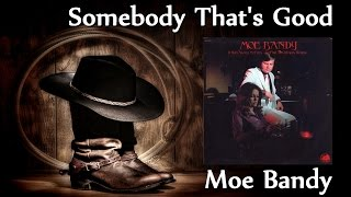Watch Moe Bandy Somebody Thats Good video