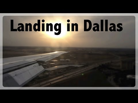 Landing at Dallas Fort Worth International airport