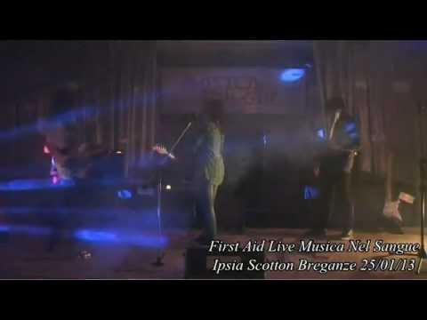 First Aid [FULL LIVE UNCUT + Extra] @ Musica Nel Sangue 2013, Ipsia Scotton Breganze