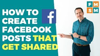 How To Create Facebook Posts That Get Shared