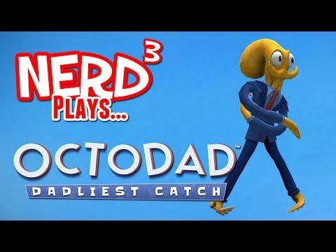 Nerd ³ Plays... Octodad: Dadliest Catch