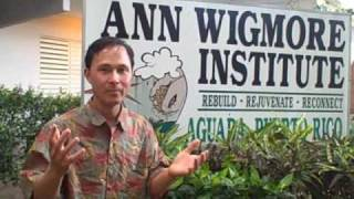 A tour of the Ann Wigmore Institute in Puerto Rico teaches the Living Foods Lifestyle TM