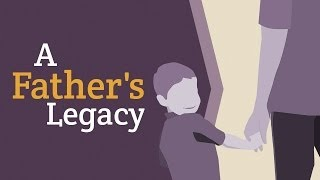FATHER'S DAY | A Father's Legacy