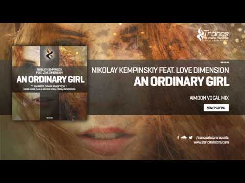 Nikolay Kempinskiy Feat. Love Dimension - An Ordinary Girl (...