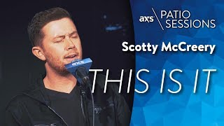 This Is It (Live) - Scotty McCreery on AXS Patio Sessions MP3