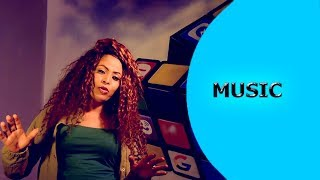 Ella TV - Semhar Yohannes - Kealo - New Eritrean Music 2017 - [ Official Music Video ]