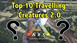THESE 10 DINOSAURS CAN TRAVEL ANY MAP IN ARK WITH EASE || TOP 10 TRAVELLING CREATURES IN ARK!!