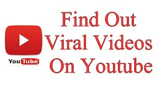 How To Find Out Viral Videos On Youtube