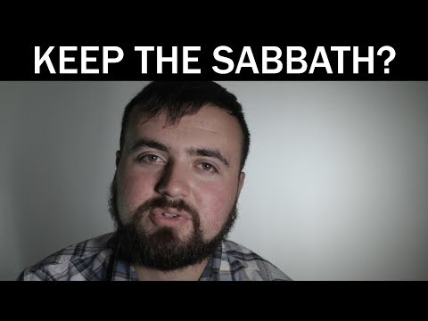 Regarding The Sabbath | Should we keep the Sabbath?