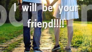 I'll be your friend - Michael.W.Smith (lyrics)