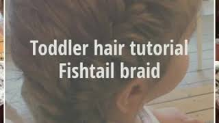 Toddler hair style tutorial! Fishtail braid.