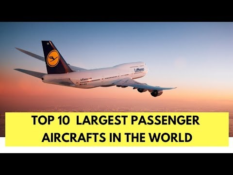 Top 10 Largest Passenger Aircrafts In The World (2017)