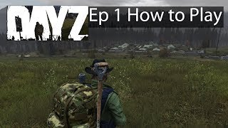 DayZ Xbox One Gameplay Ep 1 How To Play Guide