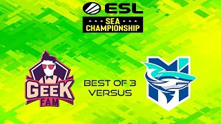 GeekFam vs  MS Ch | Bo3 |ESL SEA Championship 2020