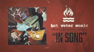 Watch Hot Water Music In Song video
