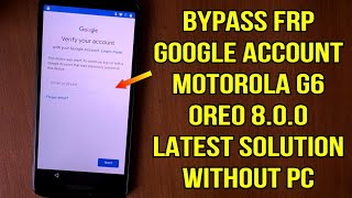 Bypass frp google account motorola G6 oreo 8.0.0 without pc