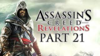 Assassin's Creed Revelations Walkthrough - Part 21 Let's Play HD (ACR Gameplay & Commentary)
