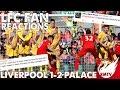 Liverpool v Crystal Palace 1-2 | #LFC Fan Reactions