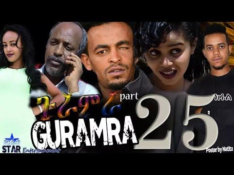 Star Entertainment New Eritrean Series 2019   АААА   Guramira   Part 25