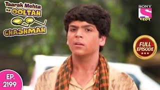 Taarak Mehta Ka Ooltah Chashmah - Full Episode 2199 - 23rd July, 2019