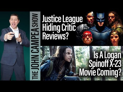 Justice League Trying To Hide Reviews? X-23 Spinoff? - The John Campea Show