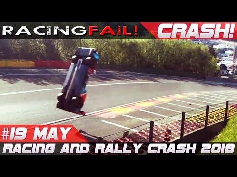 Racing and Rally Crash Compilation Week 19 May 2018 | RACINGFAIL