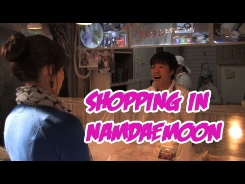 Shopping in Namdaemoon (Shopping on The Silk Road)