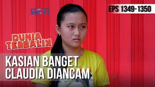 DUNIA TERBALIK - Kasian Banget Claudia Diancam Dadang [14 Februari 2019]