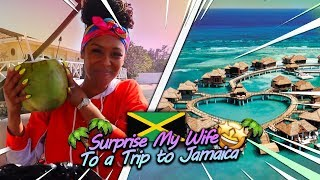 Surprised My Wife With a Vacation Trip To Jamaica!