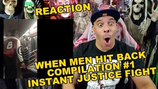 When Men Hit Back Compilation - #1 - INSTANT JUSTICE FIGHT REACTION!!!