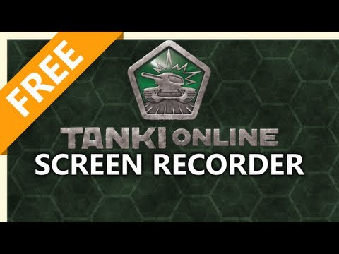 Making Tanki Online Videos - How to Screen Capture
