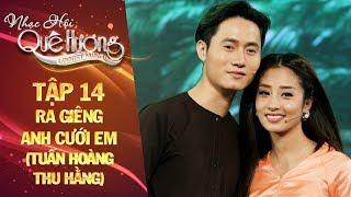 Nhạc hội quê hương | tập 14: Ra giêng anh cưới em - Tuấn Hoàng, Thu Hằng