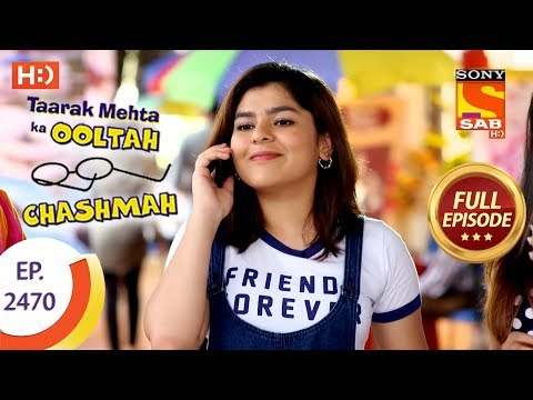 Taarak Mehta Ka Ooltah Chashmah - Ep 2470 - Full Episode - 18th May, 2018 thumbnail