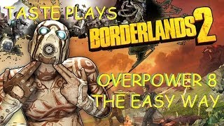Borderlands2 - Getting OP 8 - The EASY WAY