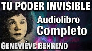 TU PODER INVISIBLE - Geneviève Behrend - Audiolibro completo - Ley de Atracción, El Secreto