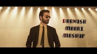 A Tribute to Dhanush - Maari Mashup