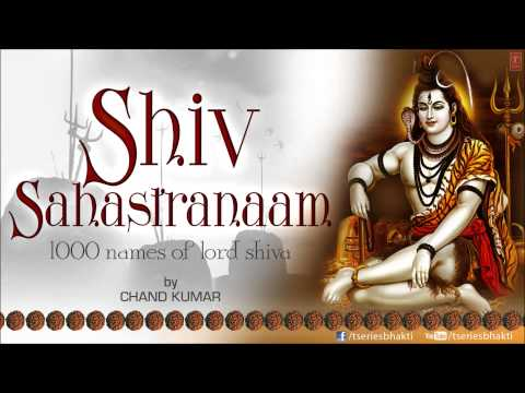 Shiv Sashtranaam (1000 Names Of Lord Shiva) By Chand Kumar I Full Audio Song Juke Box video