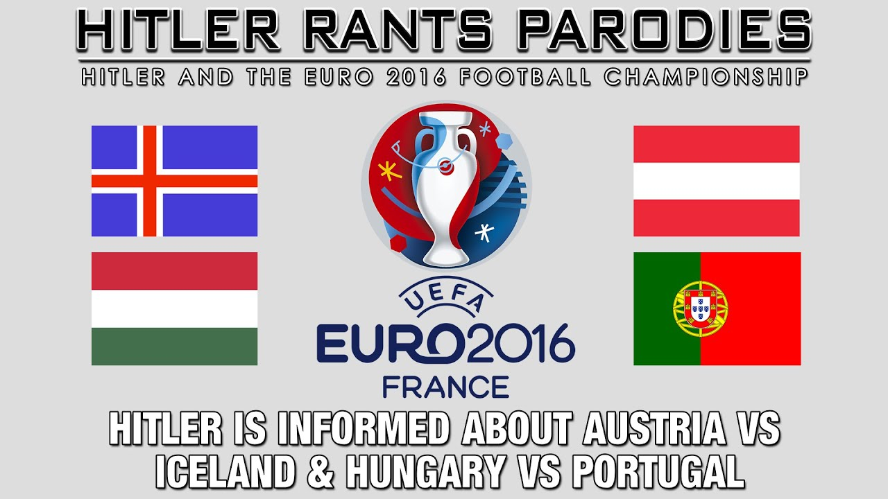 Hitler is informed about Austria Vs Iceland & Hungary Vs Portugal