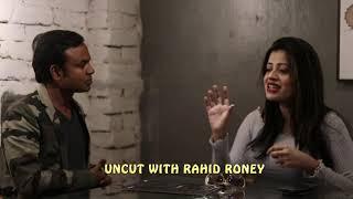 মুখোমুখি বিতর্কিত ও আলোচিত মডেল শানাই || Uncut With Rahid Roney || Episode-2 ||
