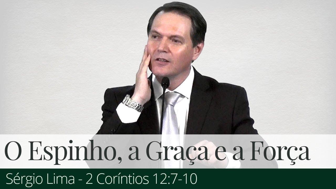 O Espinho, a Graça e a Força - Sérgio Lima