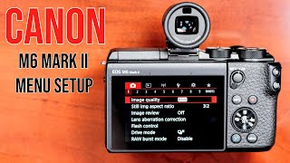 02. Canon EOS M6 Mark ll Setup