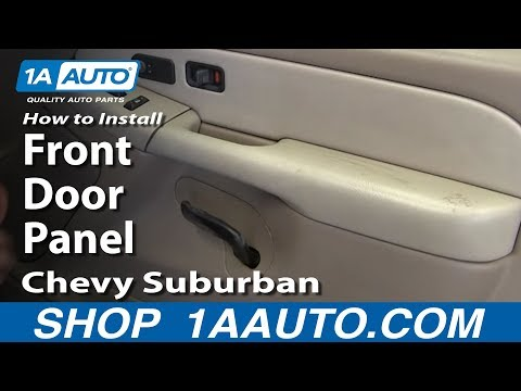 How To Install Remove Front Door Panel 2000-02 Chevy Suburban Tahoe
