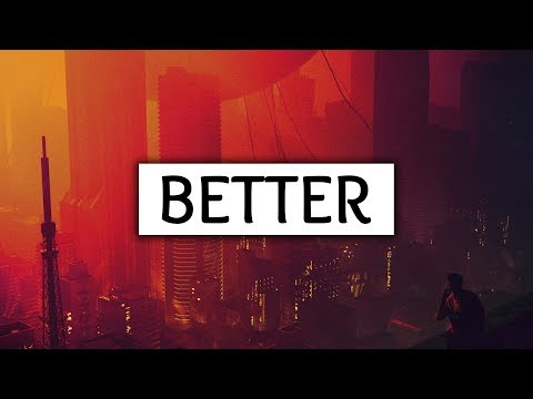 Khalid ‒ Better (Lyrics)