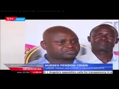 Nurses' union hit out at county governments for not channeling pension funds to national kitty