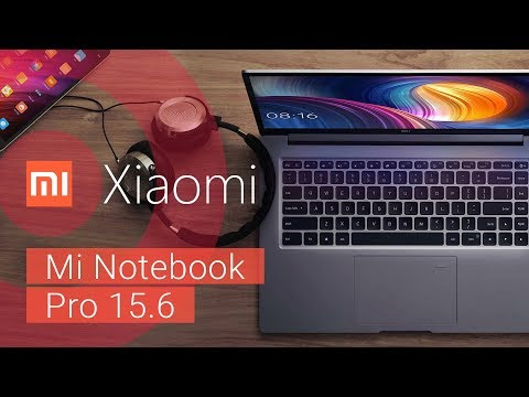 Обзор Xiaomi Mi Notebook Pro 15,6