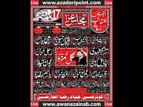 Live Majlis 17 March 2019 Akbar Chowk Town Ship Lahore