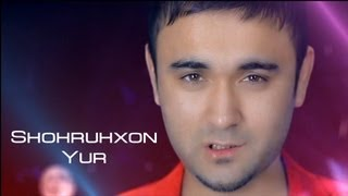 Shohruhxon - Yur