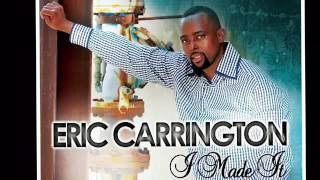 Eric Carrington - I MADE IT (AUDIO ONLY)