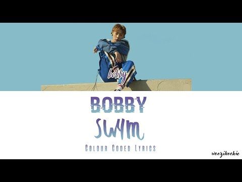 Bobby - Swim [수영해] Colour Coded Lyrics; Han/Rom/Eng